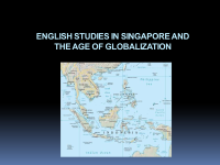 ENGLISH STUDIES IN SINGAPORE AND THE AGE OF GLOBALIZATION